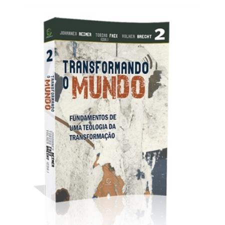 Livro Transformando o Mundo - Fundamentos de uma Teologia da Transformação - 2