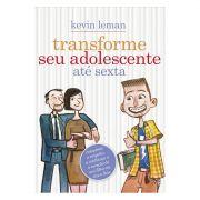 Livro Transforme Seu Adolescente Até Sexta - Produto Reembalado