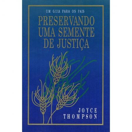 Livro Um Guia Para Os Pais - Perseverando uma Semente de Justiça