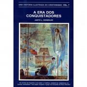 Livro Uma História Ilustrada do Cristianismo - Vol. 7 - A Era dos Conquistadores