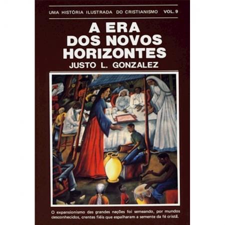 Livro Uma História Ilustrada do Cristianismo - Vol. 9 - A Era dos Novos Horizontes