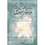 Livro Uma Mulher Satisfeita - Série de Estudos Bíblicos Para Mulheres - Produto Reembalado