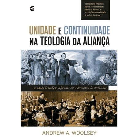 Livro Unidade E Continuidade Na Teologia Da Aliança