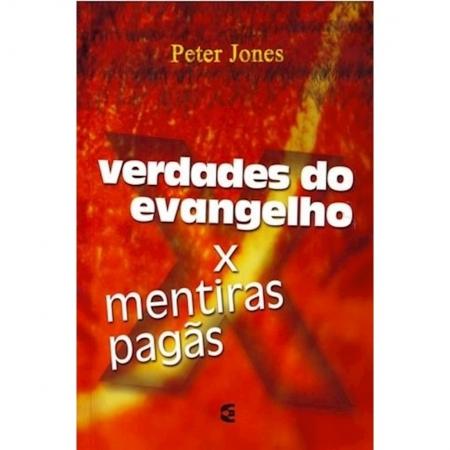 Livro Verdades do Evangelho X Mentiras Pagãs