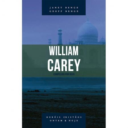 Livro William Carey - Série Heróis Cristãos Ontem & Hoje