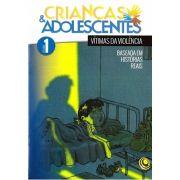 Revista Crianças e Adolescentes Vol 1 - Vítimas da Violência
