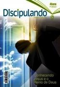 Revista Discipulando - 1º Ciclo - Conhecendo Jesus e o Reino de Deus