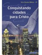 Revista Série Estudos Bíblicos 59 - Conquistando Cidades para Cristo