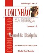 Revista Série Estudos Para Discipulado em Grupo 05 - Comunhão na Igreja