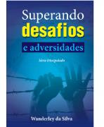 Revista Superando Desafios e Adversidades - Série Discipulado