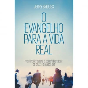 Livro O Evangelho Para a Vida Real