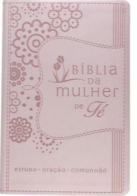 Bíblia da Mulher de Fé - Produto Reembalado