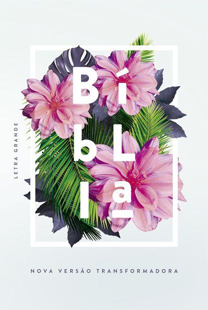 Bíblia NVT - Flores Tropicais - Letra Grande/Capa Dura
