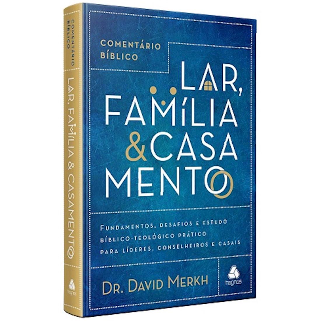 Comentário Bíblico - Lar, Família e Casamento (Capa Dura)