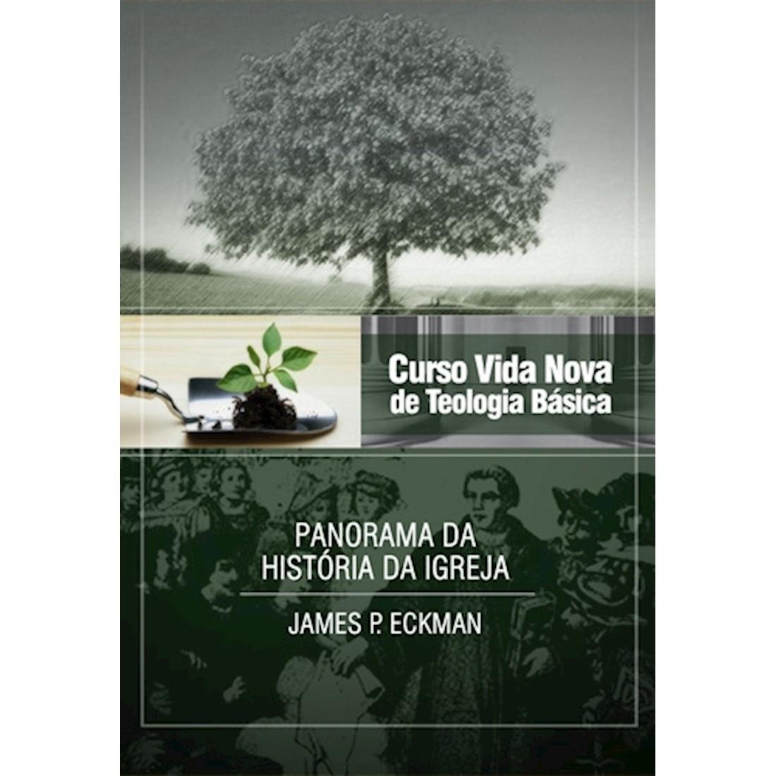 Curso Vida Nova de Teologia Básica - Vol. 4 - Panorama da história da igreja