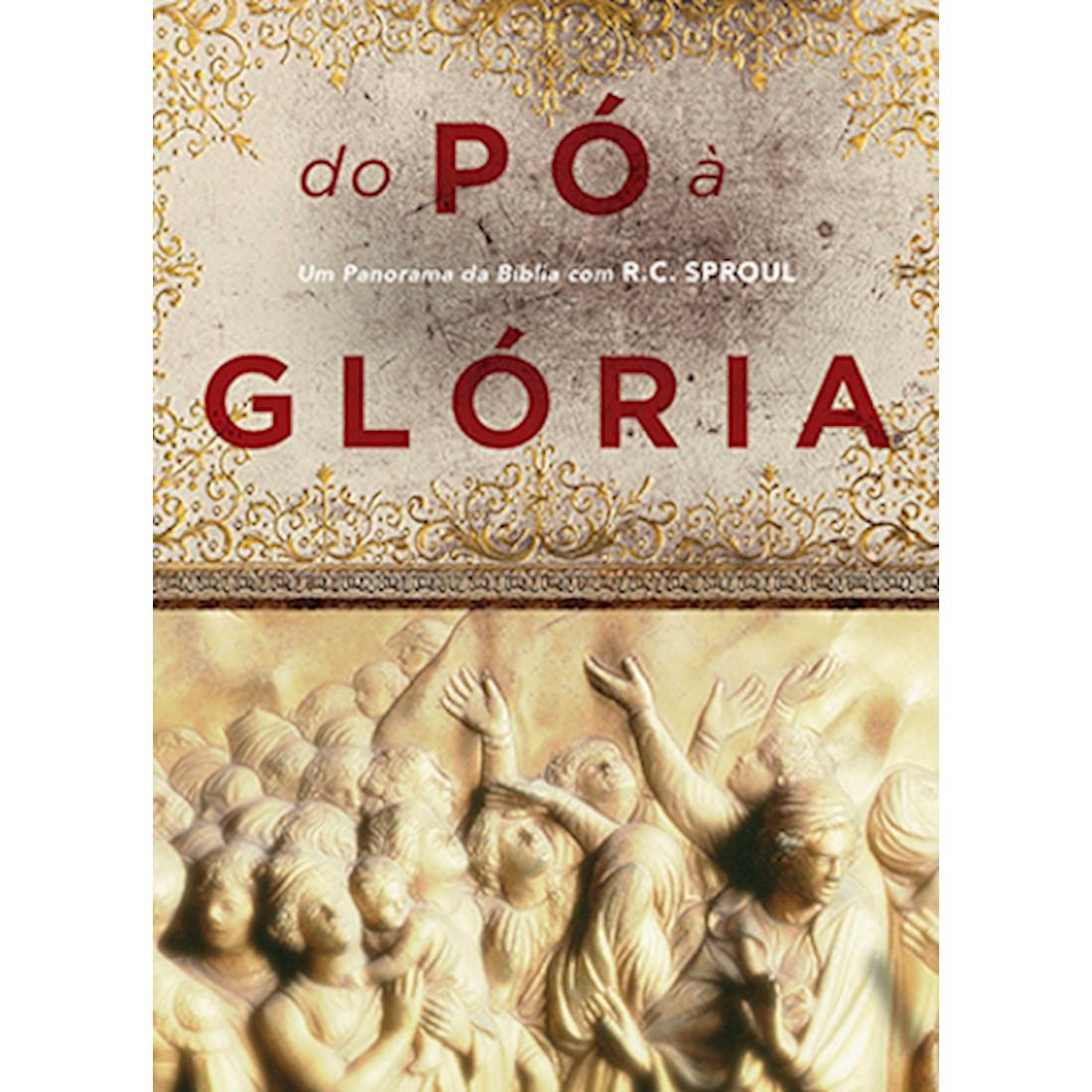 DVD DO PÓ À GLÓRIA - Novo Testamento - R. C. Sproul