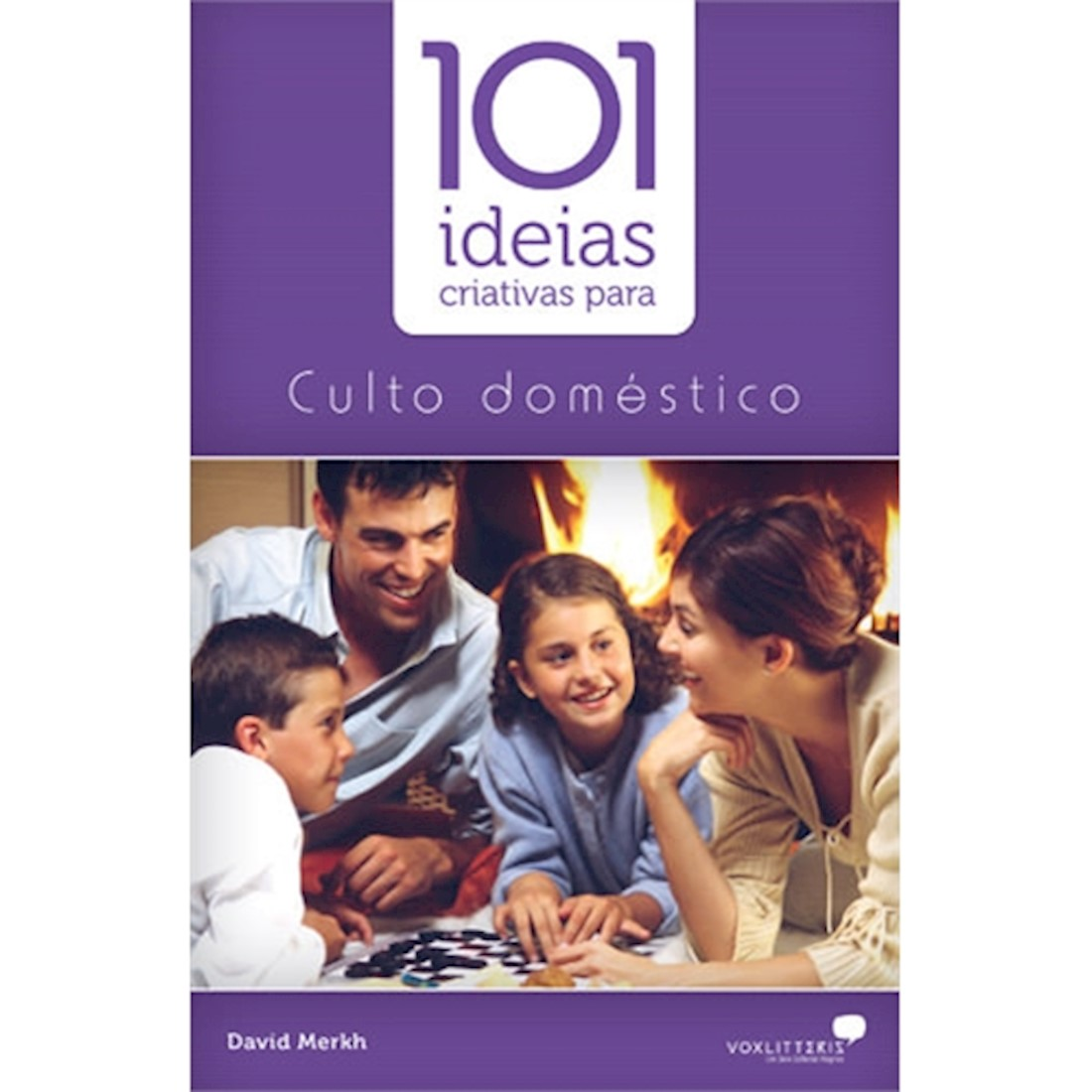 Livro 101 Ideias Criativas para o Culto Doméstico