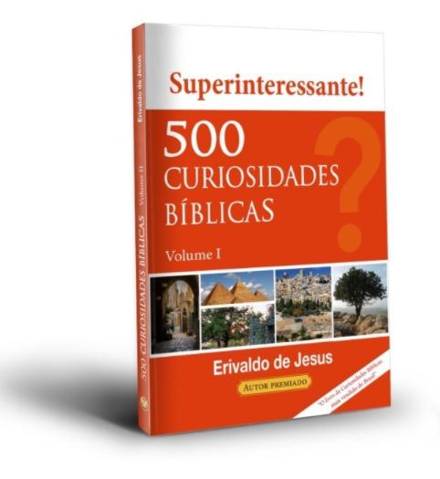 Livro 500 Curiosidades Bíblicas -  Volume 1