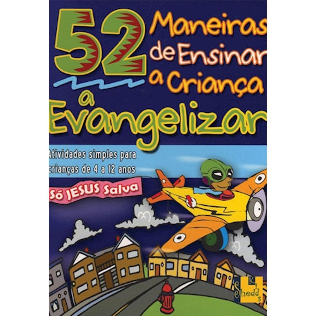 Livro 52 Maneiras de Ensinar a Criança a Evangelizar
