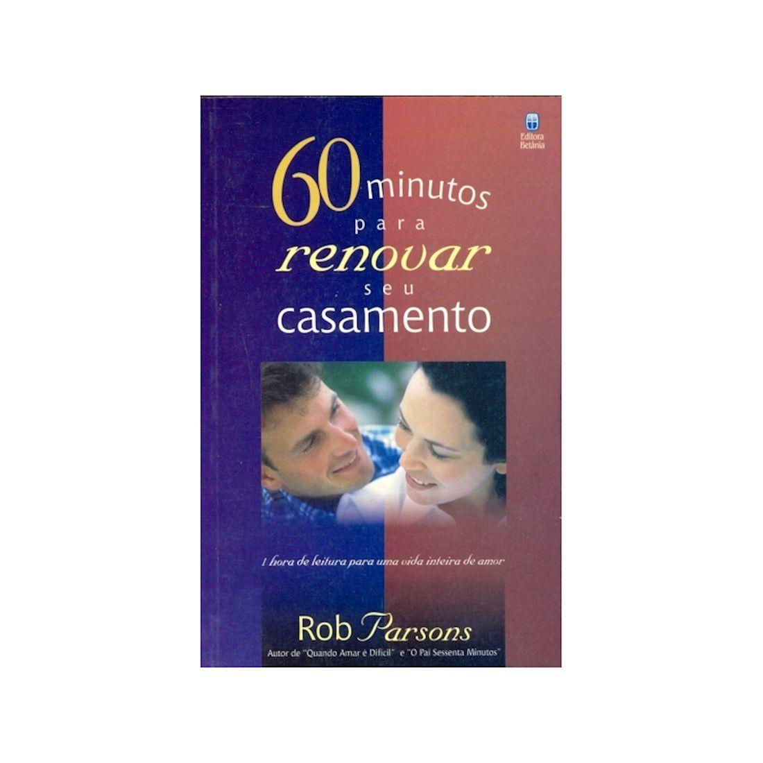 Livro 60 Minutos Para Renovar Seu Casamento