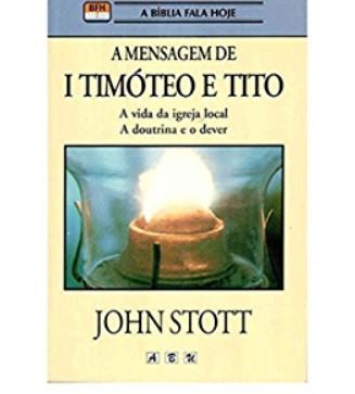 Livro A Bíblia Fala Hoje - A Mensagem de 1 Timóteo e Tito