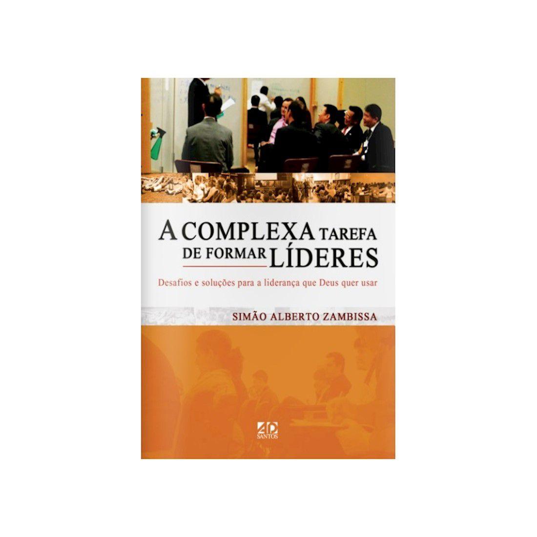 Livro A Complexa Tarefa de Formar Líderes