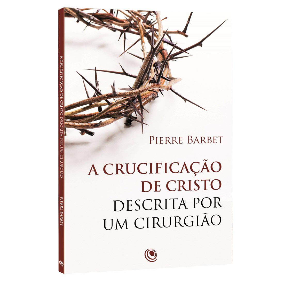Livro A Crucificação de Cristo Descrita Por um Cirurgião