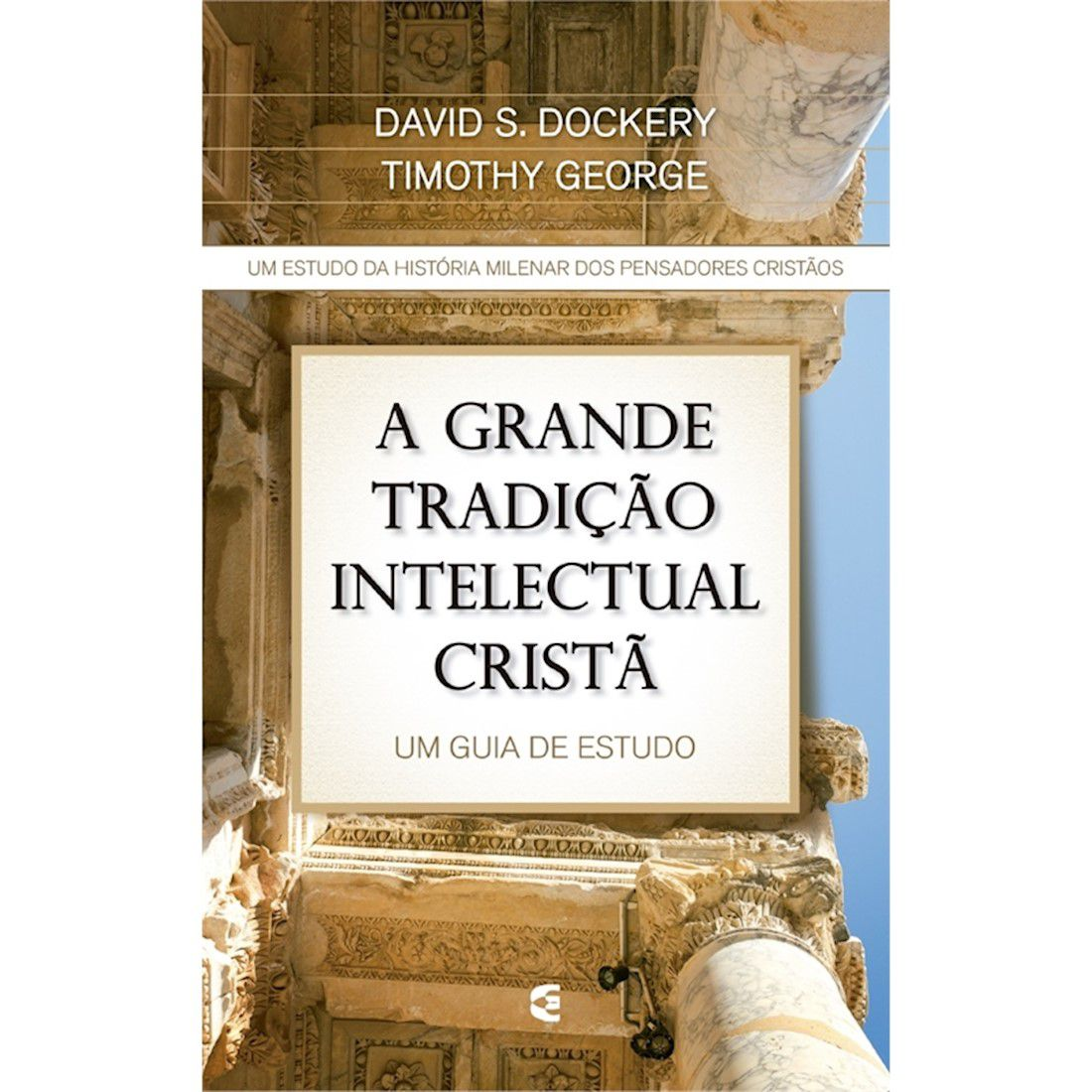 Livro A Grande Tradição Intelectual Cristã