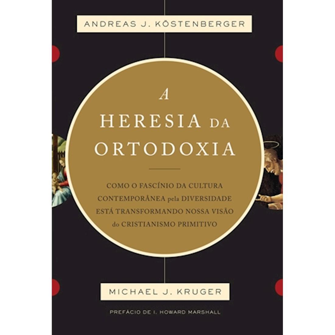 Livro a Heresia da Ortodoxia