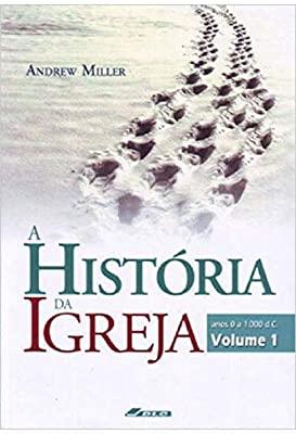 Livro A História da Igreja Vol. I