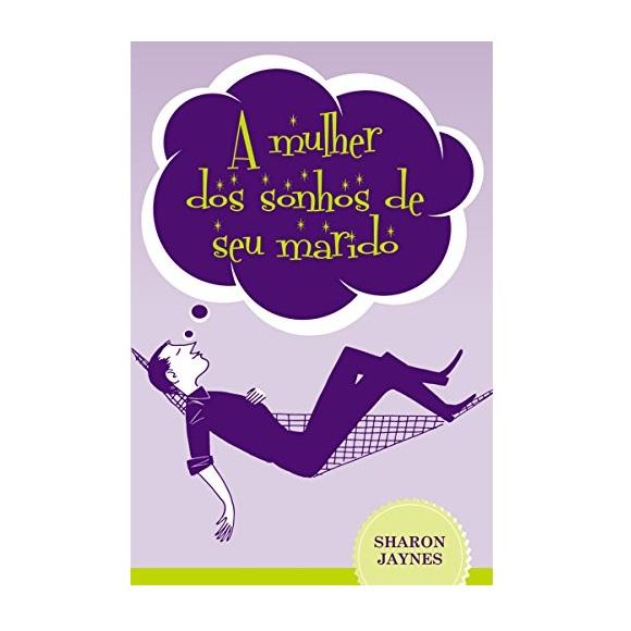 Livro A Mulher dos Sonhos de Seu Marido - Produto Reembalado