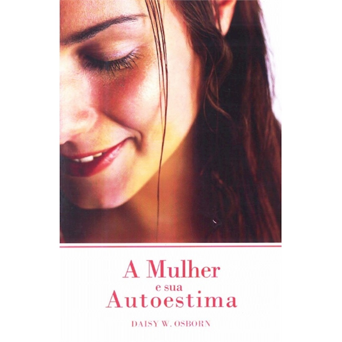 Livro A Mulher e sua Autoestima