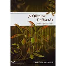 Livro A Oliveira Enflorada