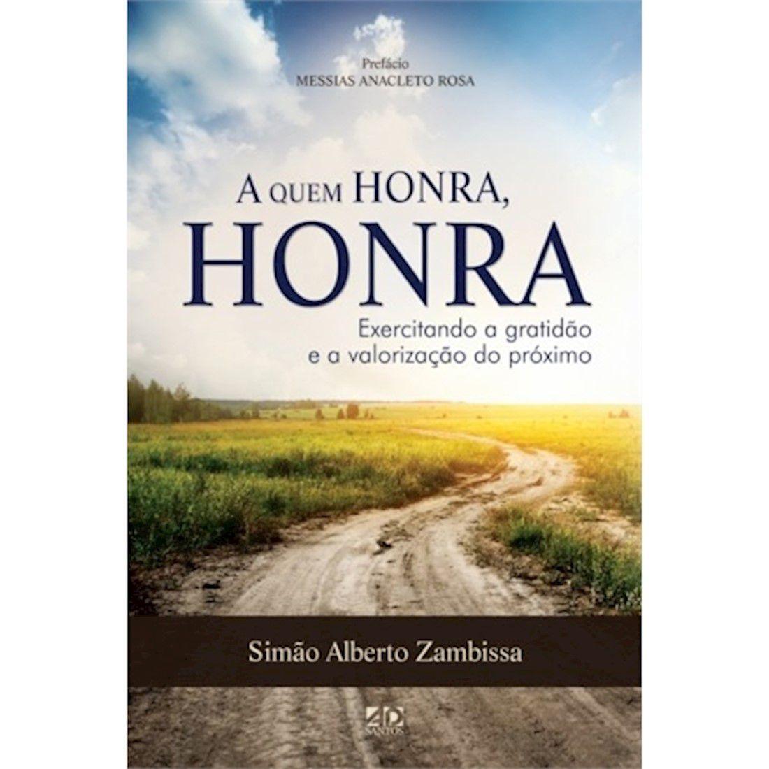 Livro A Quem Honra, Honra