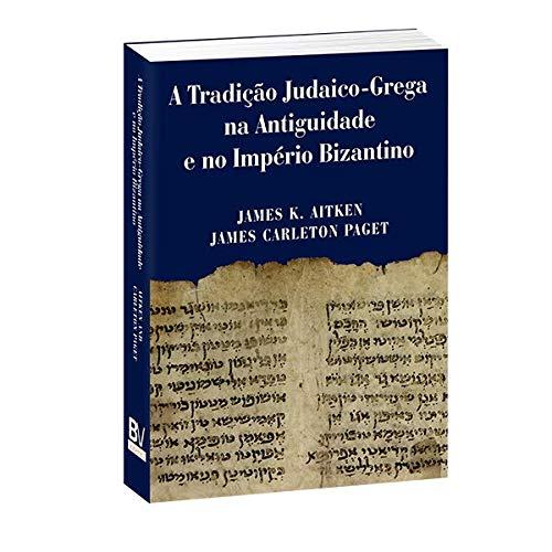 Livro A Tradição Judaico-Grega na Antiguidade e no Império Bizantino