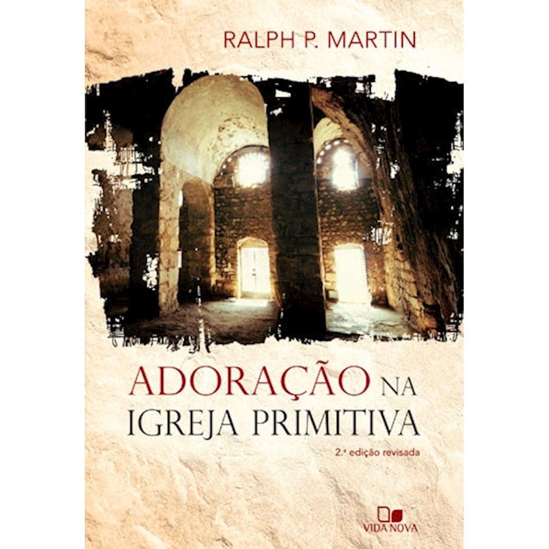 Livro Adoração na Igreja Primitiva - 2ª Edição Revisada