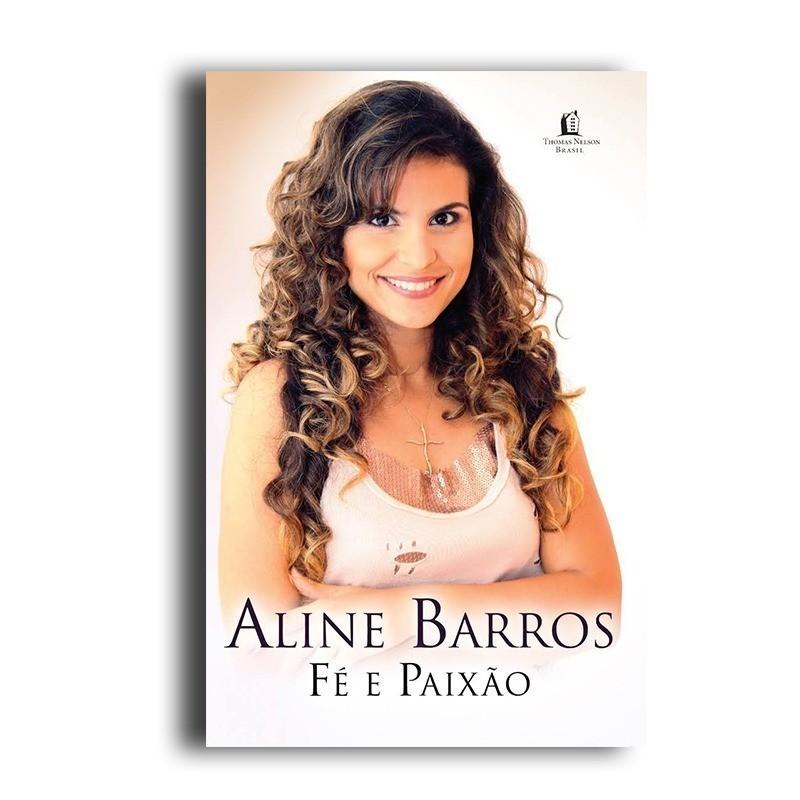 Livro Aline Barros - Fé e Paixão - Produto Reembalado