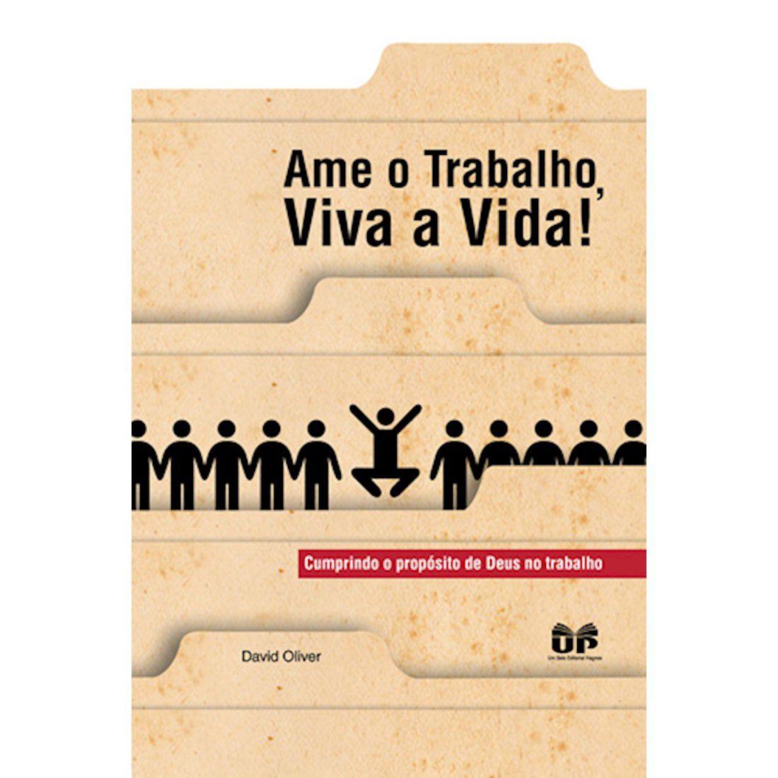 Livro Ame o Trabalho, Viva a Vida!