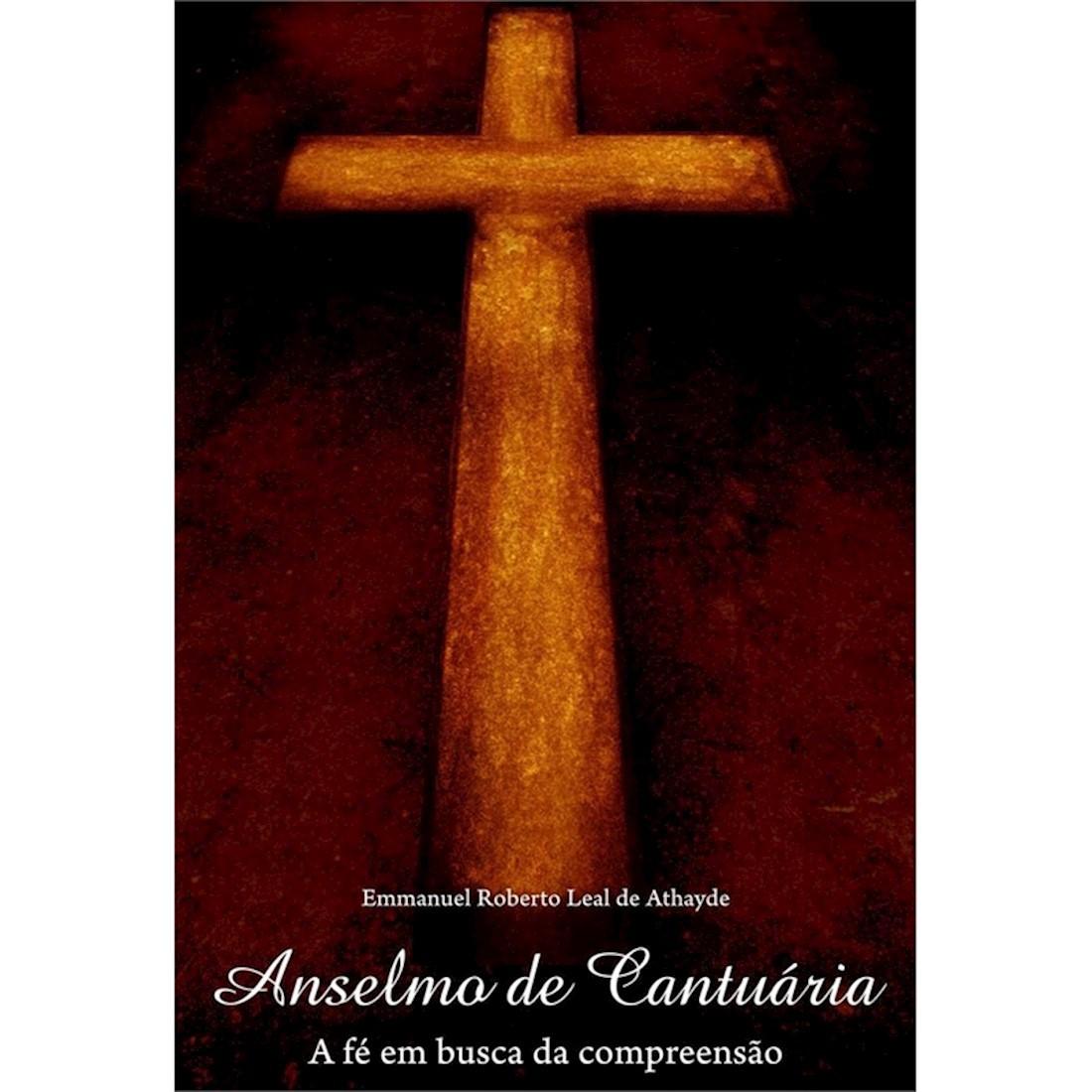 Livro Anselmo de Cantuária - A Fé em Busca da Compreensão