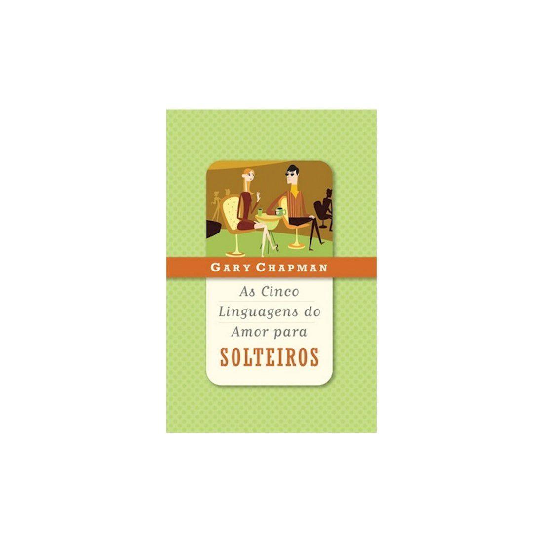 Livro As Cinco Linguagens do Amor para Solteiros - Produto Reembalado
