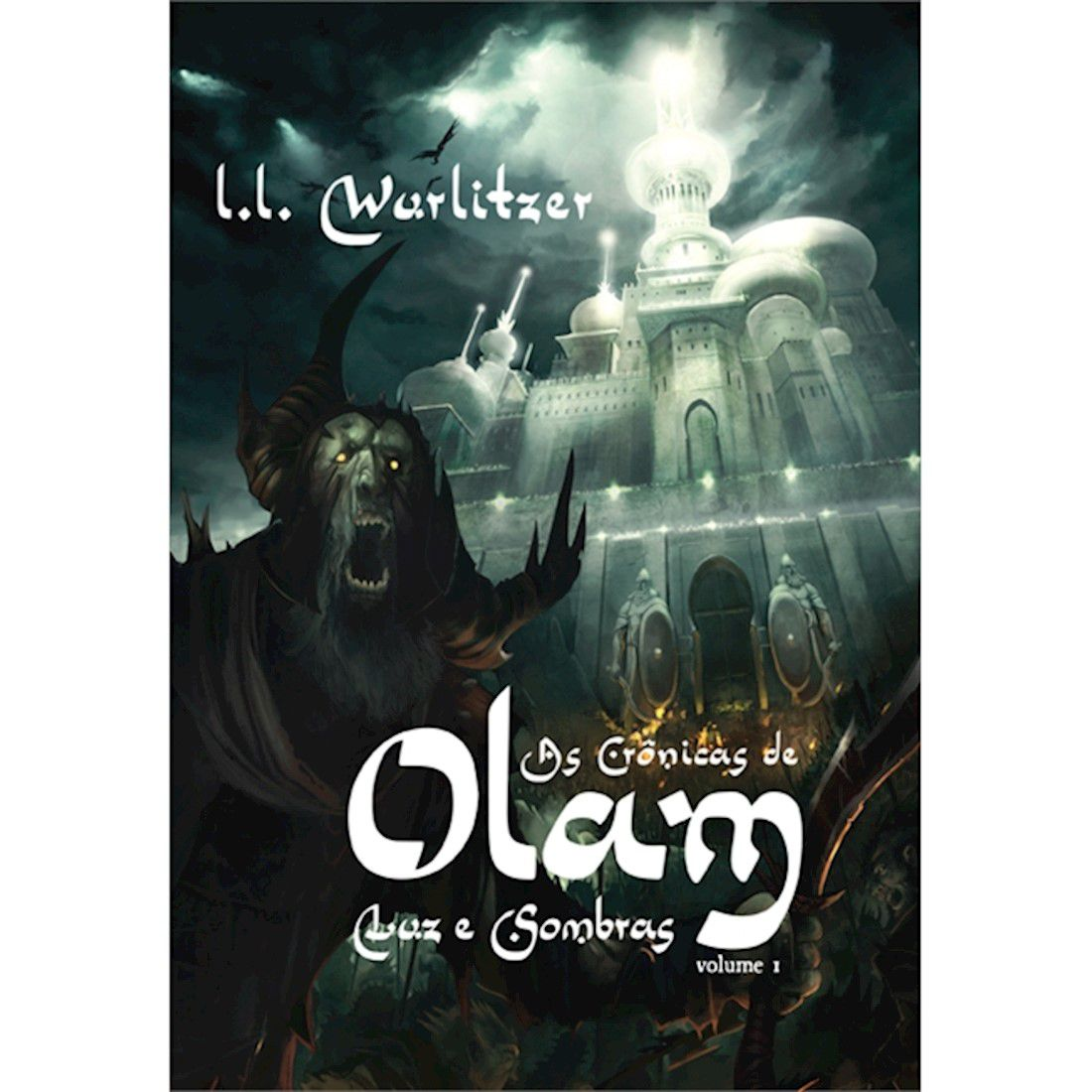Livro As Crônicas de Olam - Luz e Sombras - Volume I