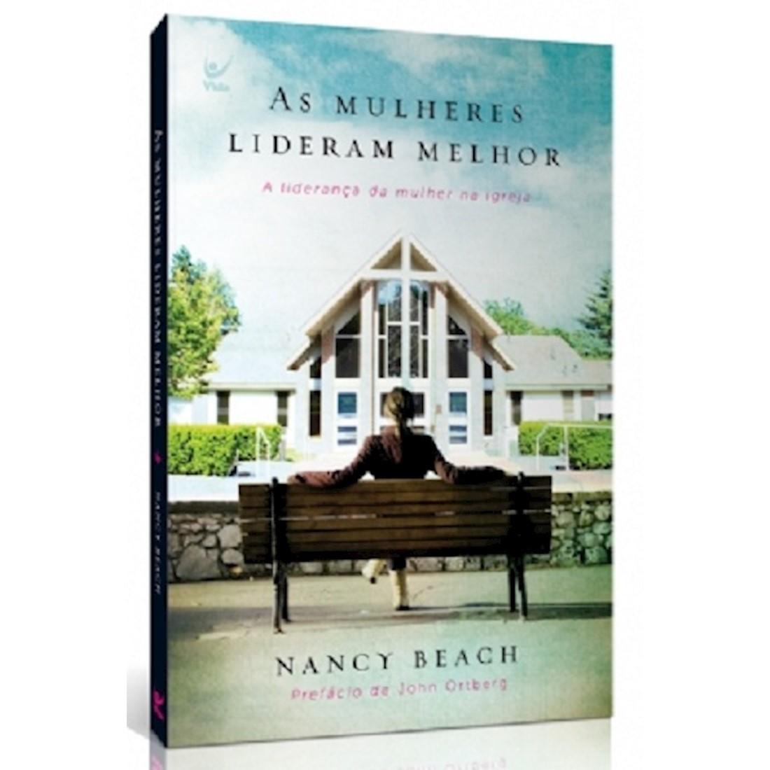 Livro As Mulheres Lideram Melhor- A Liderança da Mulher na Igreja