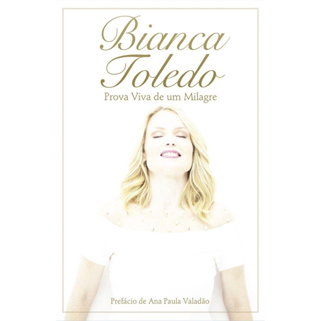 Livro Bianca Toledo - Prova Viva de Um Milagre - Produto Reembalado
