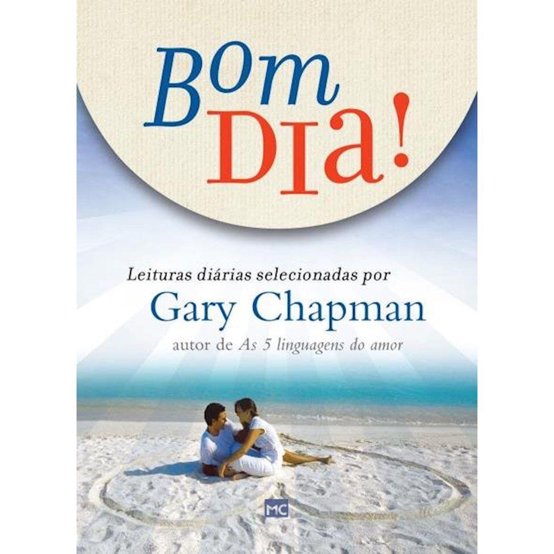 Livro Bom Dia! Leituras Diárias Selecionadas Por Gary Chapman