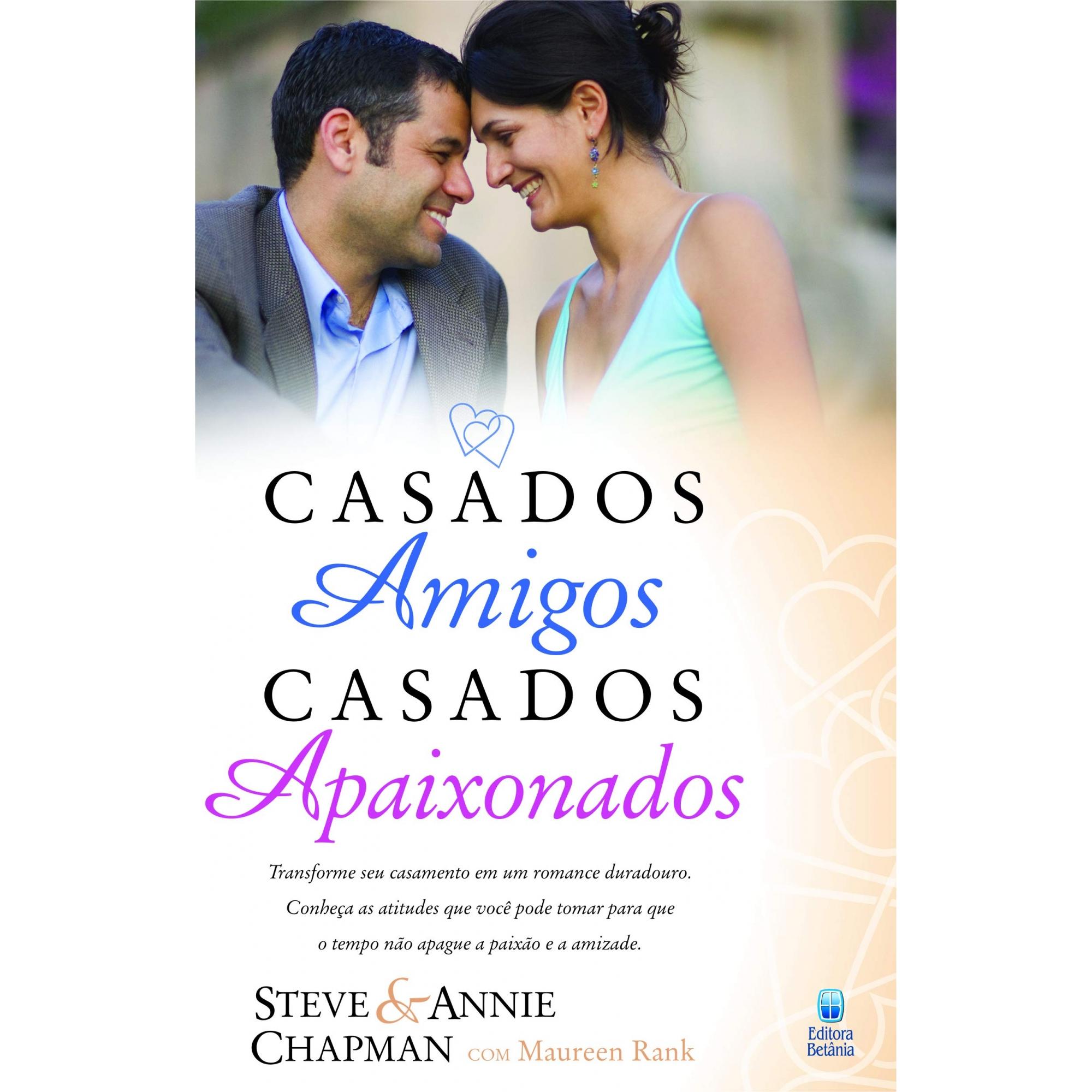 Livro Casados Amigos, Casados Apaixonados -  Produto Reembalado