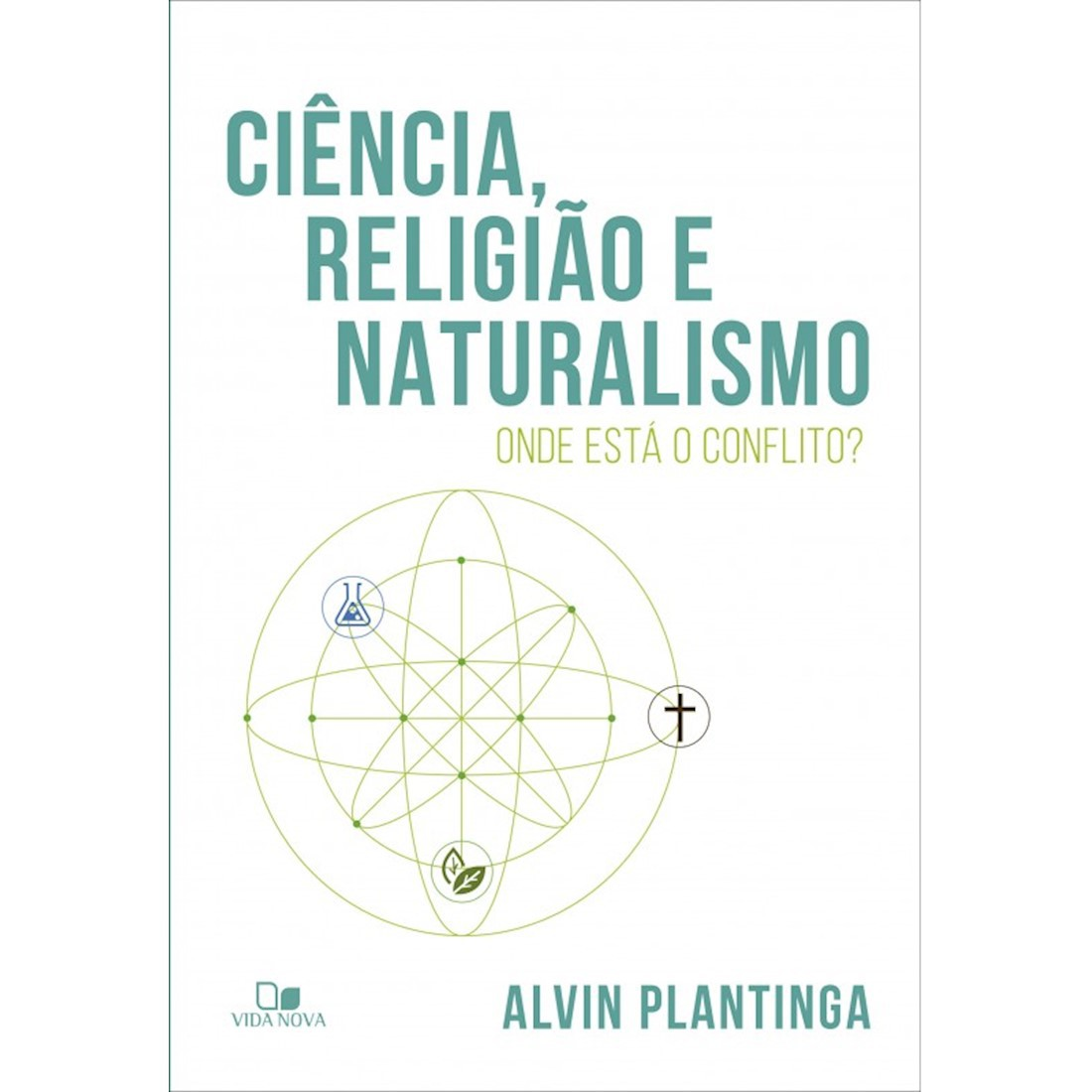 Livro Ciência,Religião e Naturalismo: Onde Está o Conflito?