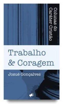 Livro Colunas do Caráter Cristão - Trabalho e Coragem