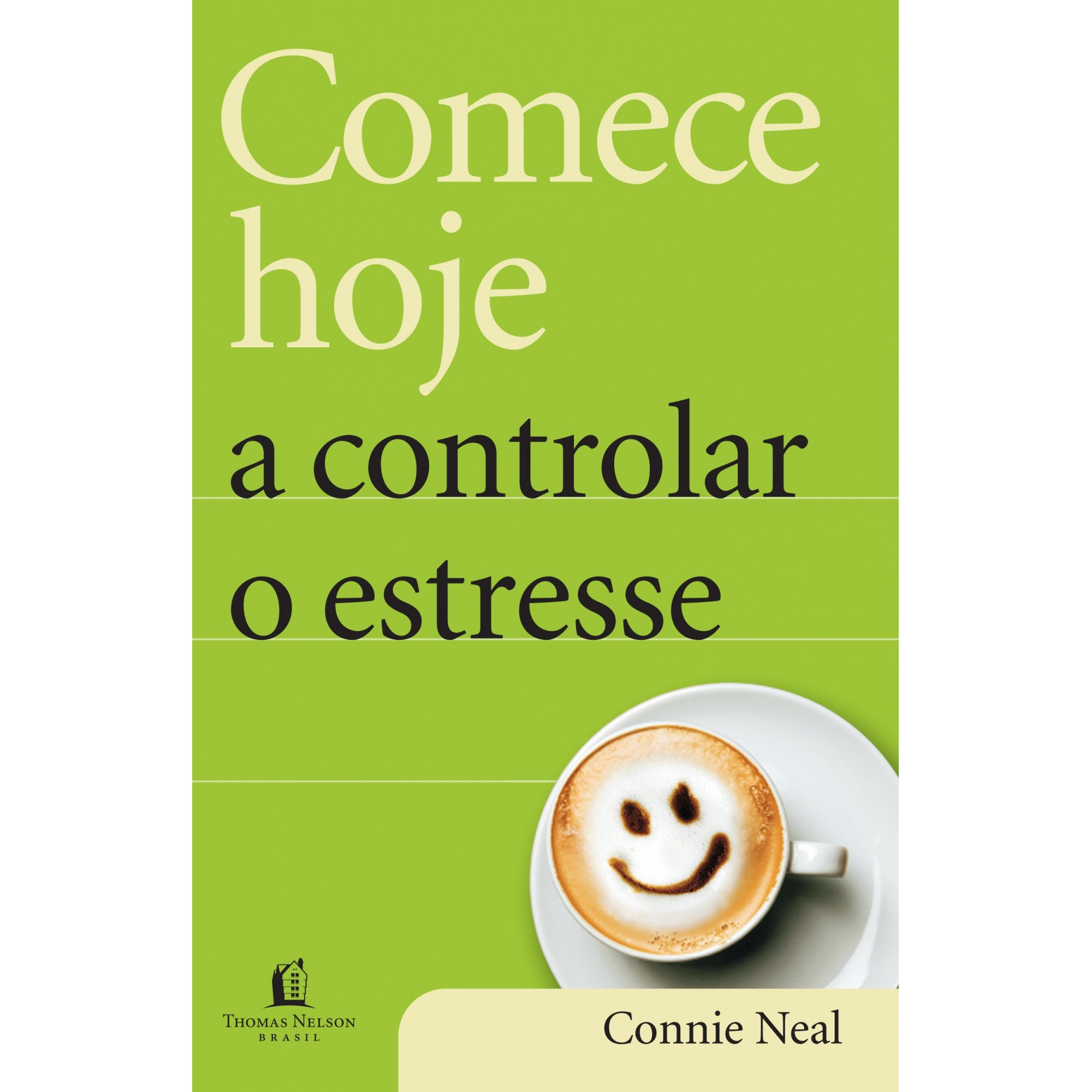 Livro Comece Hoje a Controlar o Estresse