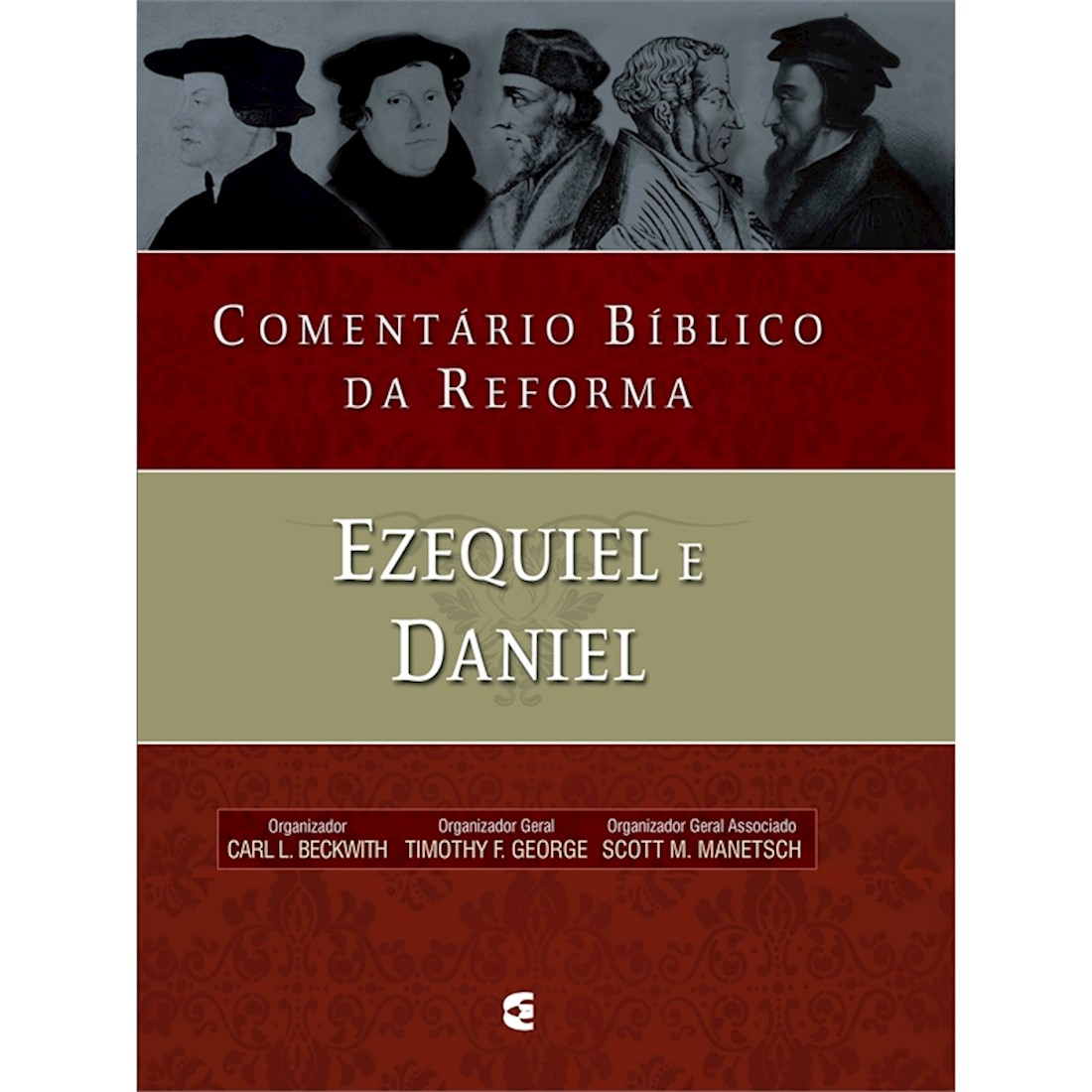 Livro Comentário Bíblico da Reforma - Ezequiel e Daniel