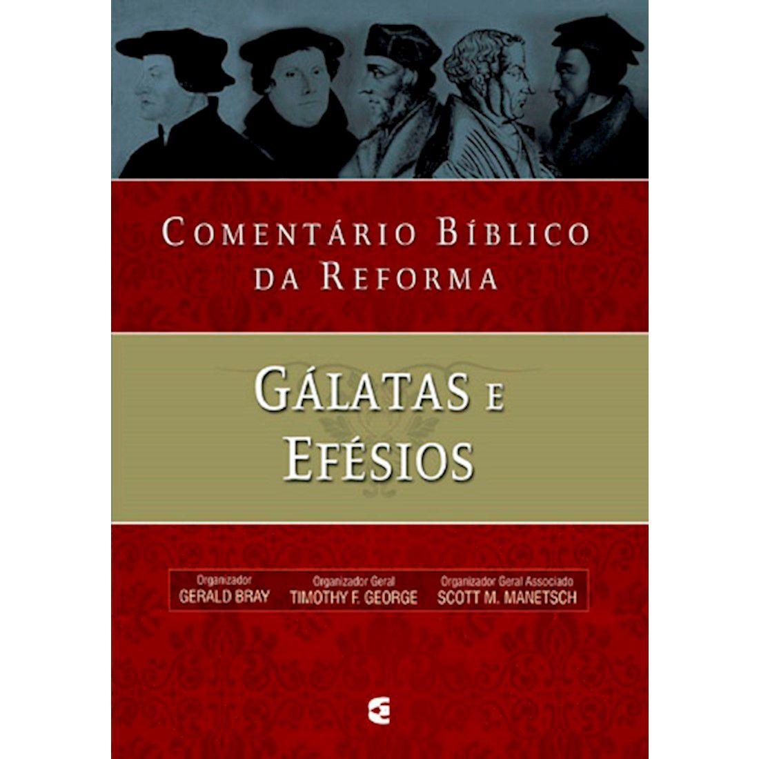Livro Comentário Bíblico da Reforma - Gálatas e Efésios